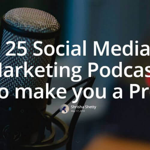 25 Social Media Marketing Podcasts to make you a Pro!